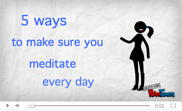 5 Ways to Make Sure You Meditate Every Day [video]