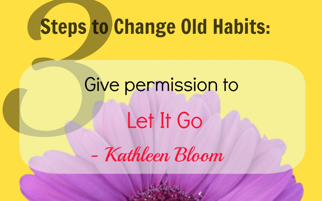 3 steps to change old habits